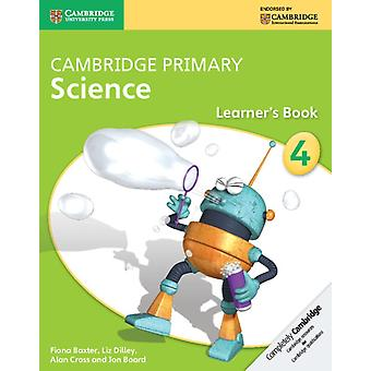 Cambridge Primary Science Stage 4 Learner's Book (Cambridge International Examinations) (Paperback) by Baxter Fiona Dilley Liz Cross Alan Board Jon