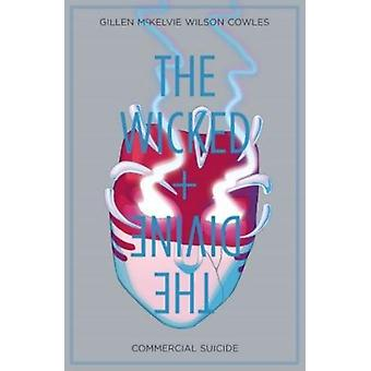 The Wicked + The Divine Volume 3: Commercial Suicide (Paperback) by Wilson Matthew Del Duca Leila Lotay Tula Hans Stephanie Brown Kate Lopes Matheus McKelvie Jamie Graham Brandon Gillen Kieron