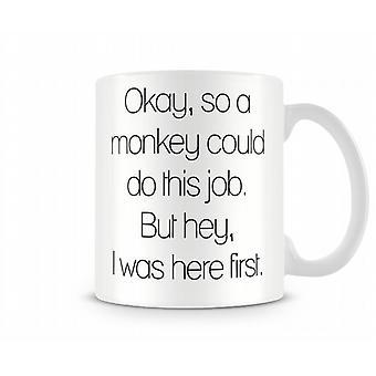 Monkey Could Do This Job Printed Mug