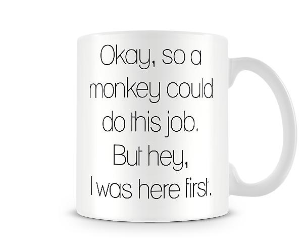 Monkey Could Do This Job Printed Mug
