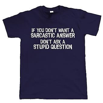 Sarcastisch antwoord, heren T Shirt