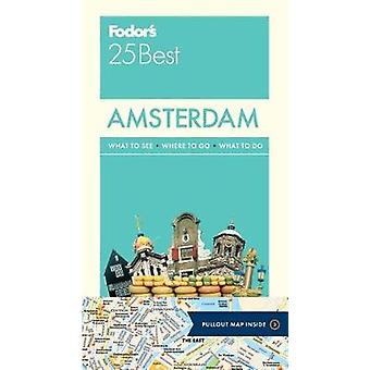 Fodor's Amsterdam 25 Best by Fodor's Travel Guides - 9780147547026 Bo