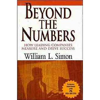 Beyond the Numbers - How Leading Companies Measure and Drive Success b