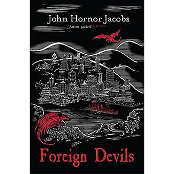 Foreign Devils by John Hornor Jacobs - 9780575123779 Book
