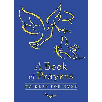 A Book of Prayers to Keep for Ever - Blue Gift Edition (Blue Gift Edit