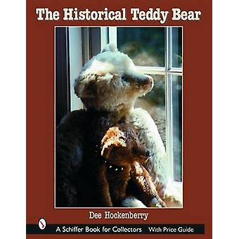 The Historical Teddy Bear by Dee Hockenberry - 9780764319990 Book