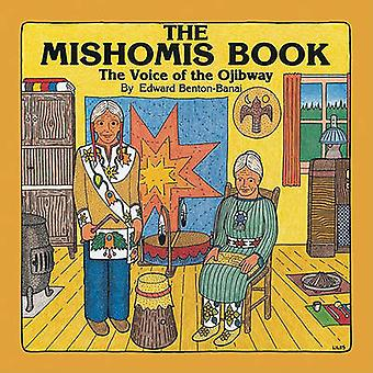 Mishomis Book - The Voice of the Ojibway by Edward Benton-Banai - 9780