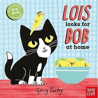 Lois Looks for Bob at Home by Gerry Turley - 9780857638915 Book