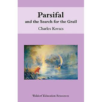 Parsifal- och sökandet efter graalen (2: a reviderade upplagan) av Charl
