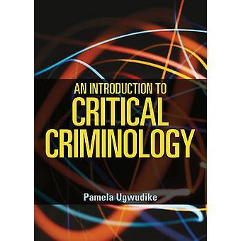 An Introduction to Critical Criminology by Pamela Ugwudike - 97814473