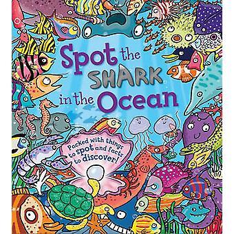 Spot the Shark in the Ocean by Stella Maidment - Joelle Dreidemy - 97