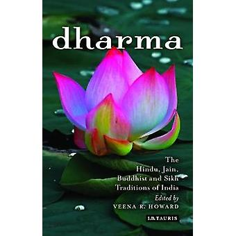 Dharma - The Hindu - Jain - Buddhist and Sikh Traditions of India by V