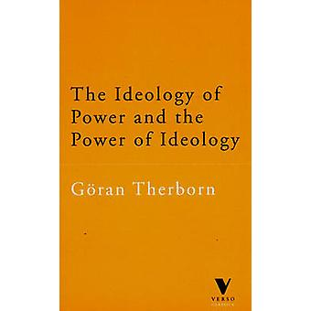 The Ideology of Power and the Power of Ideology (New edition) by Gora