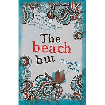 The Beach Hut by Cassandra Parkin - 9781910266502 Book