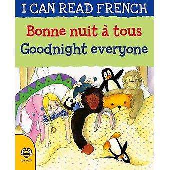 Bonne nuit a tous / Goodnight everyone by Bonne nuit a tous / Goodnig