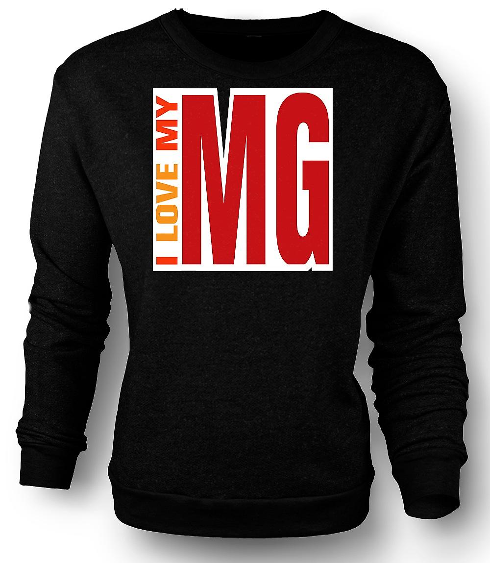 Mens Sweatshirt I Love My MG - Car Enthusiast