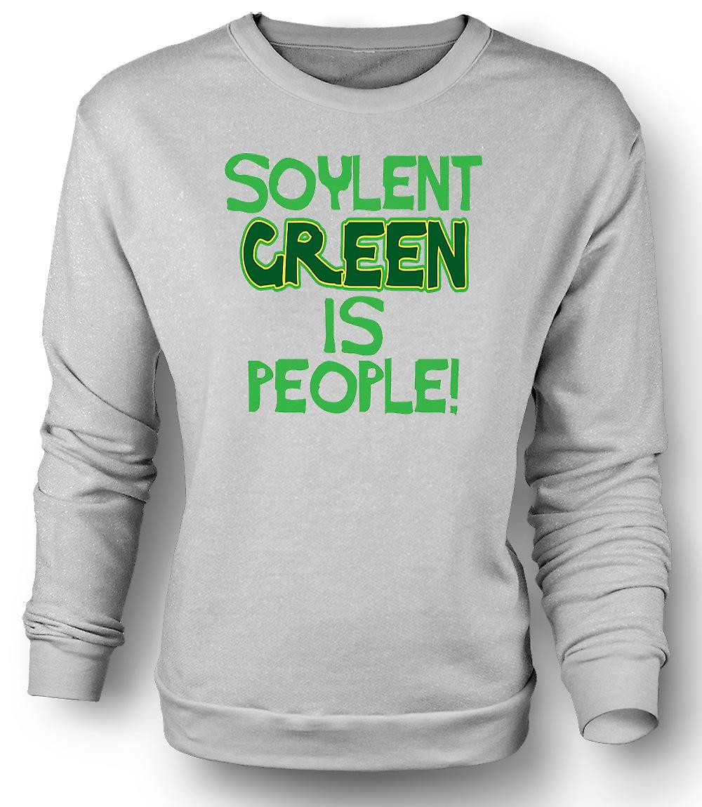 Mens Sweatshirt Soylent Green Is People - Funny