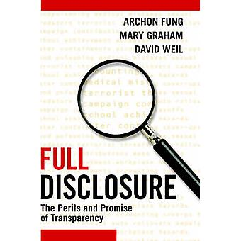 Full Disclosure - The Perils and Promise of Transparency by Archon Fun