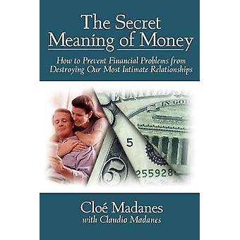 Le sens Secret de l'argent - comment prévenir les affaires financières de