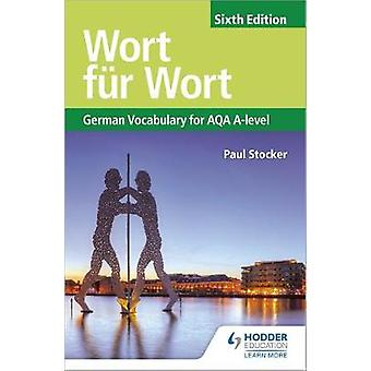 Wort fur Wort Sixth Edition - German Vocabulary for AQA A-level by Wor