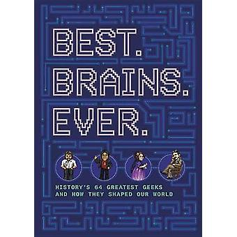 64 Geeks - The Brains Who Shaped Our World by 64 Geeks - The Brains Who