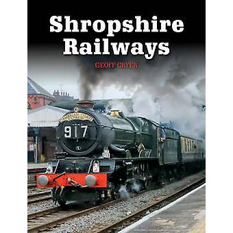 Shropshire Eisenbahnen von Geoff Cryer - 9781847976918 Buch