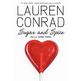 Sugar and Spice: An L.A. Candy Novel (L. A. Candy