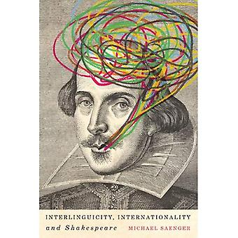 Interlinguicity, Internationality, and Shakespeare