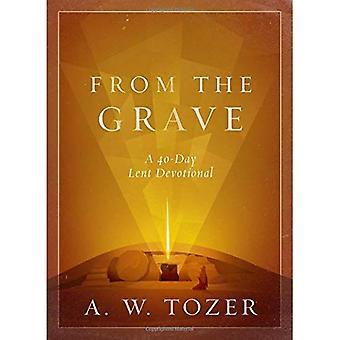 Från graven: en 40-dagars fastan Devotional