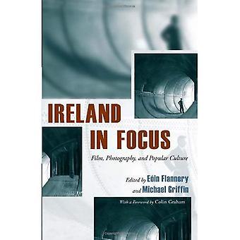 Ireland in Focus: Film, Photography, and Popular Culture (Irish Studies)