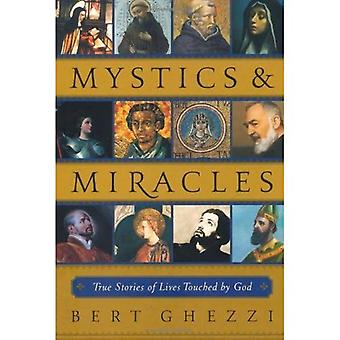 Mystics and Miracles: True Stories of Lives Touched by God