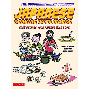 Japanese Cooking with Manga: The Gourmand Gohan Cookbook - 59 Easy Recipes� Your Friends will Love!