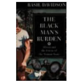 Black Man's Burden: Africa and the Curse of the Nation-state