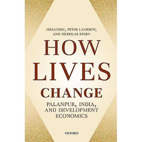 How Lives Change  Palanpur, India, and Development Economics