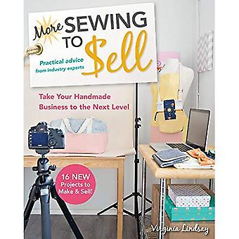 More Sewing to Sell--Take Your Handmade Business to the Next Level: 16 New Projects to Make & Sell!