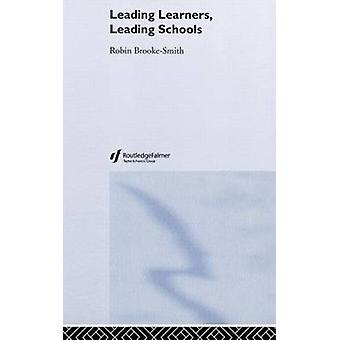 Leading Learners Leading Schools by BrookeSmith & Robin