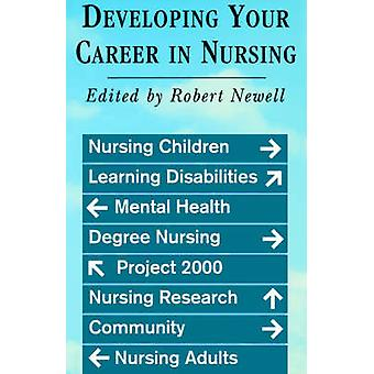 Developing Your Career in Nursing by Newell & Robert
