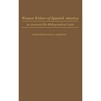 Schriftstellerinnen der Spanisch-Amerika eine kommentierte BioBibliographical Guide von Marting & Diane E.