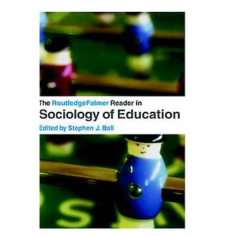 The Routledgefalmer Reader in Sociology of Education by Ball & Stephen