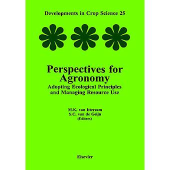 Perspectives for Agronomy Adopting Ecological Principles and Managing Resource Use by European Society for Agronomy