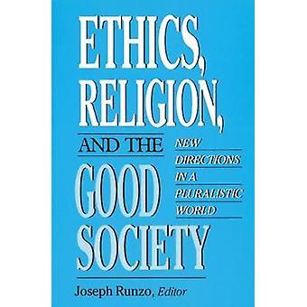 Etik-Religion och de goda samhället nya riktningarna i en pluralistisk värld av Runzo & Joseph