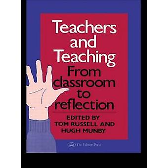 Teachers and Teaching From Classroom to Reflection by Russell & Tom