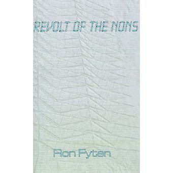 Revolt of the Nons by Fyten & Ron
