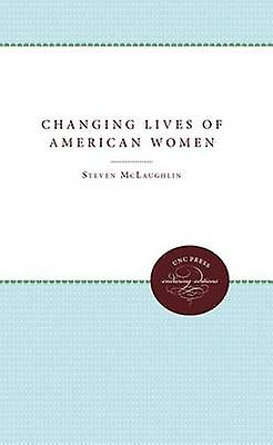 The Changing Lives of American femmes by McLaughlin & Steven D.