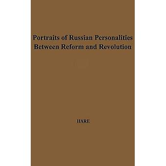 Portraits of Russian Personalities Between Reform and Revolution. by Hare & Richard