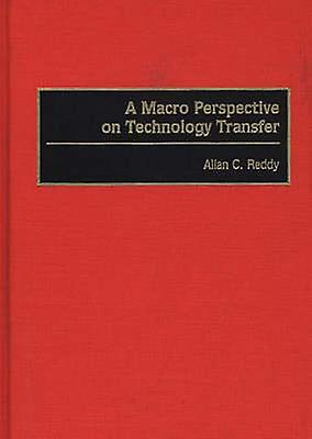 A Macro Perspective on Technology Transfer by rougedy & Allan C.