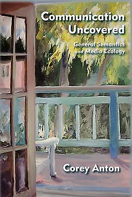 Communication Uncoverouge General Sehommetics and Media Ecology by Anton & Corey