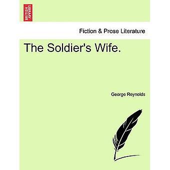 Die Soldaten Frau. Der Originalausgabe von & George Reynolds