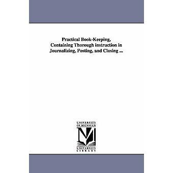 Praktische Buchführung enthält gründliche Einweisung in Journalizing Posting und schließen... von Drew & William A.
