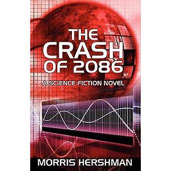 The Crash of 2086 by Hershman & Morris